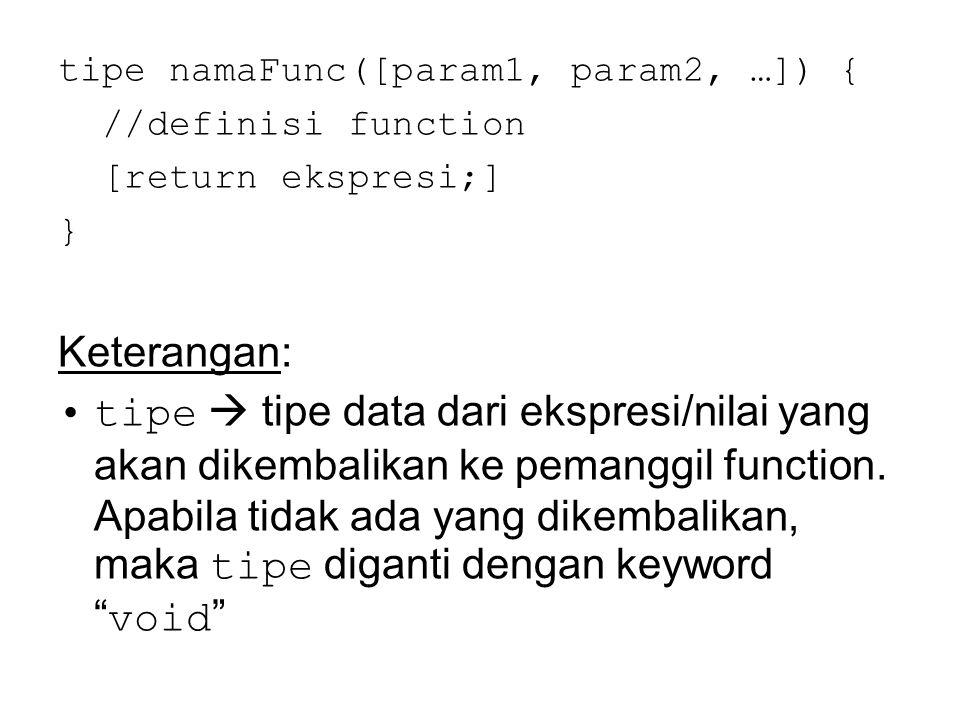 tipe namaFunc([param1, param2, …]) {